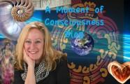 A Moment of Consciousness Blog: Awareness Part 1